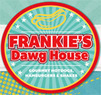 Frankie's Dawg House Coupons Baton Rouge, LA Deals